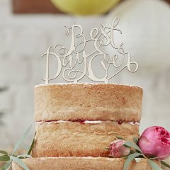 Cake topper - wooden best day ever